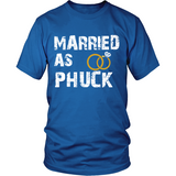 Married As PHUCK Shirts