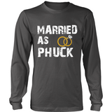 Married As PHUCK Long Sleeves