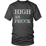 High As PHUCK Shirts