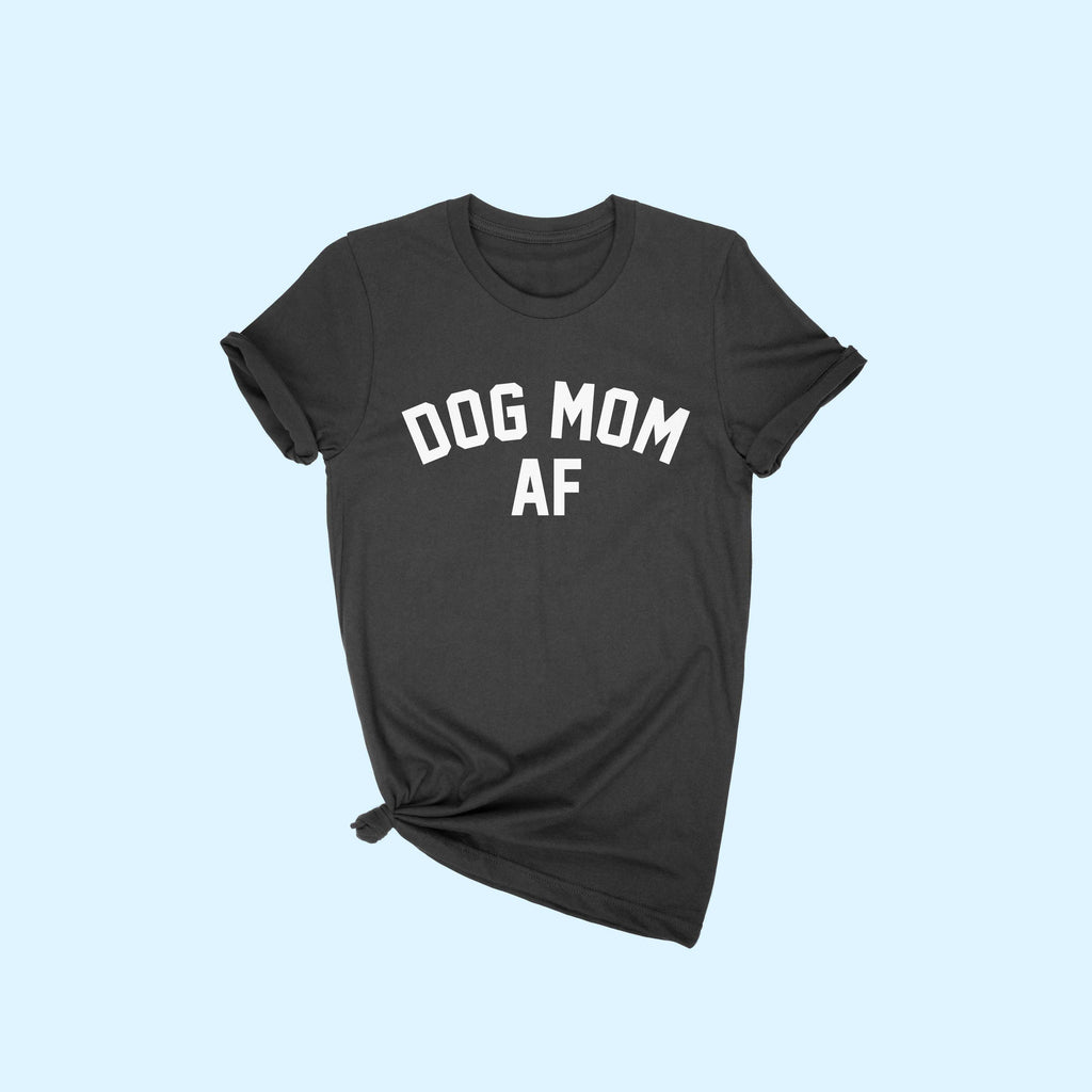 """DOG MOM AF"" T-Shirt (Plus Size)"