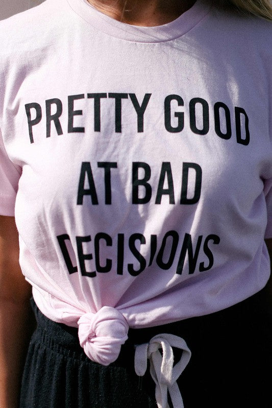 """Pretty Good At Bad Decisions"" Plus Size T-Shirt"