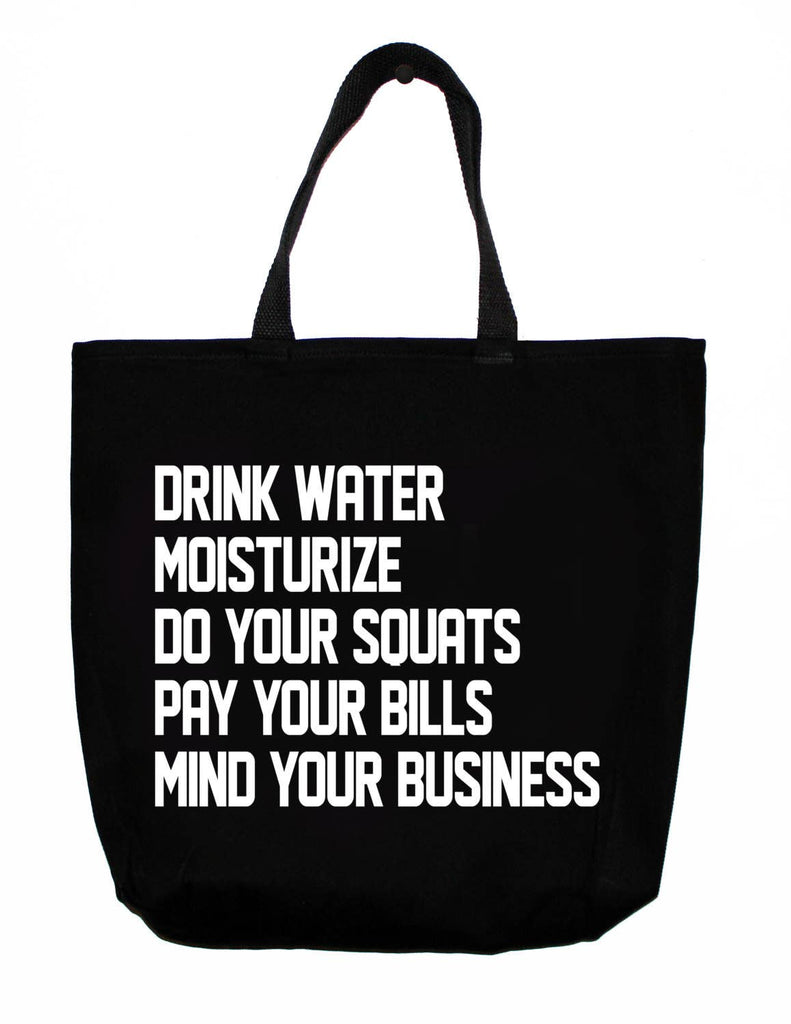 """Drink Water, Pay Your Bills, Mind Your Business"" Black Cotton Tote Bag"