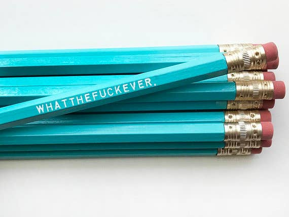 """Whatthefuckever"" Pencil"
