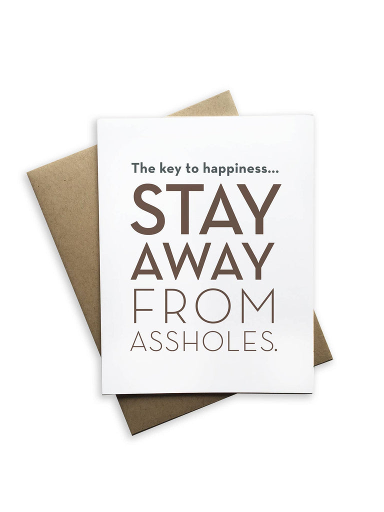 """The Key To Happiness: Stay Away From Assholes"" Encouragement Card"