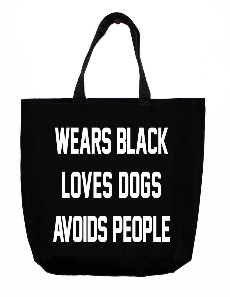 """Wears Black. Loves Dogs. Avoids People."" Black Cotton Tote Bag"