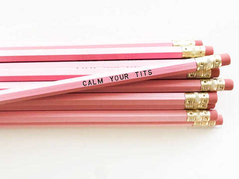 """Calm Your Tits"" Pencil"