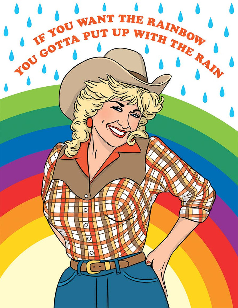 """If You Want The Rainbow You Gotta Put Up With The Rain"" Dolly Parton Card"