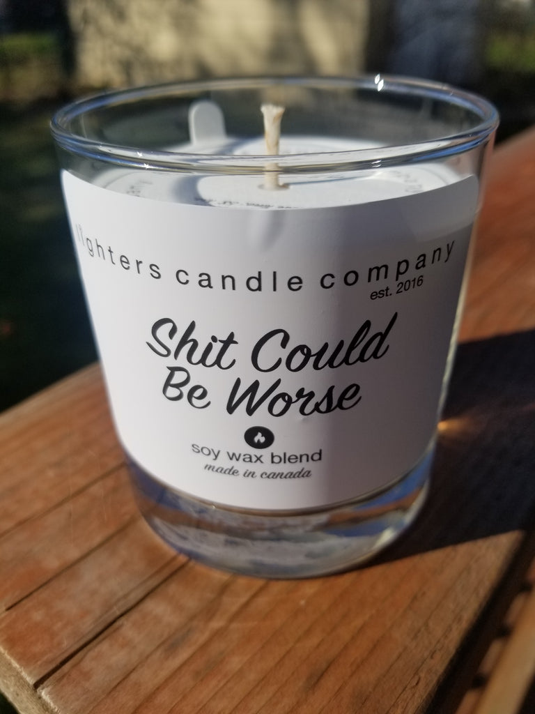 """Shit Could Be Worse"" Soy Candle"