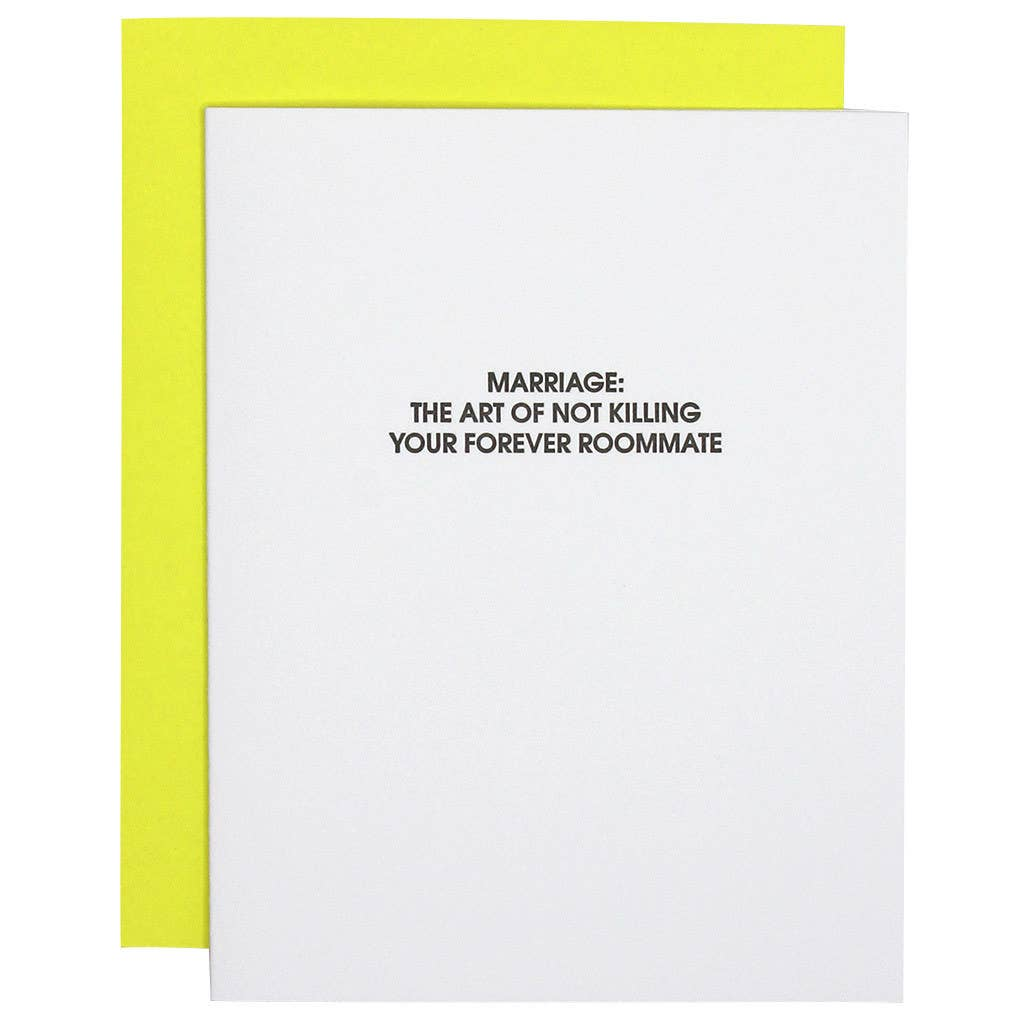 """Marriage: Not Killing Your Forever Roommate"" Wedding/Anniversary Card"