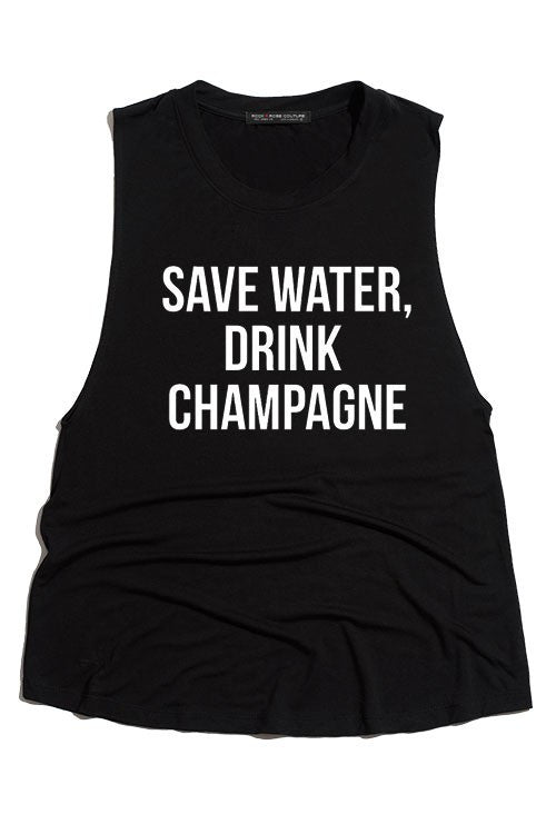 """Save Water, Drink Champagne"" tank"