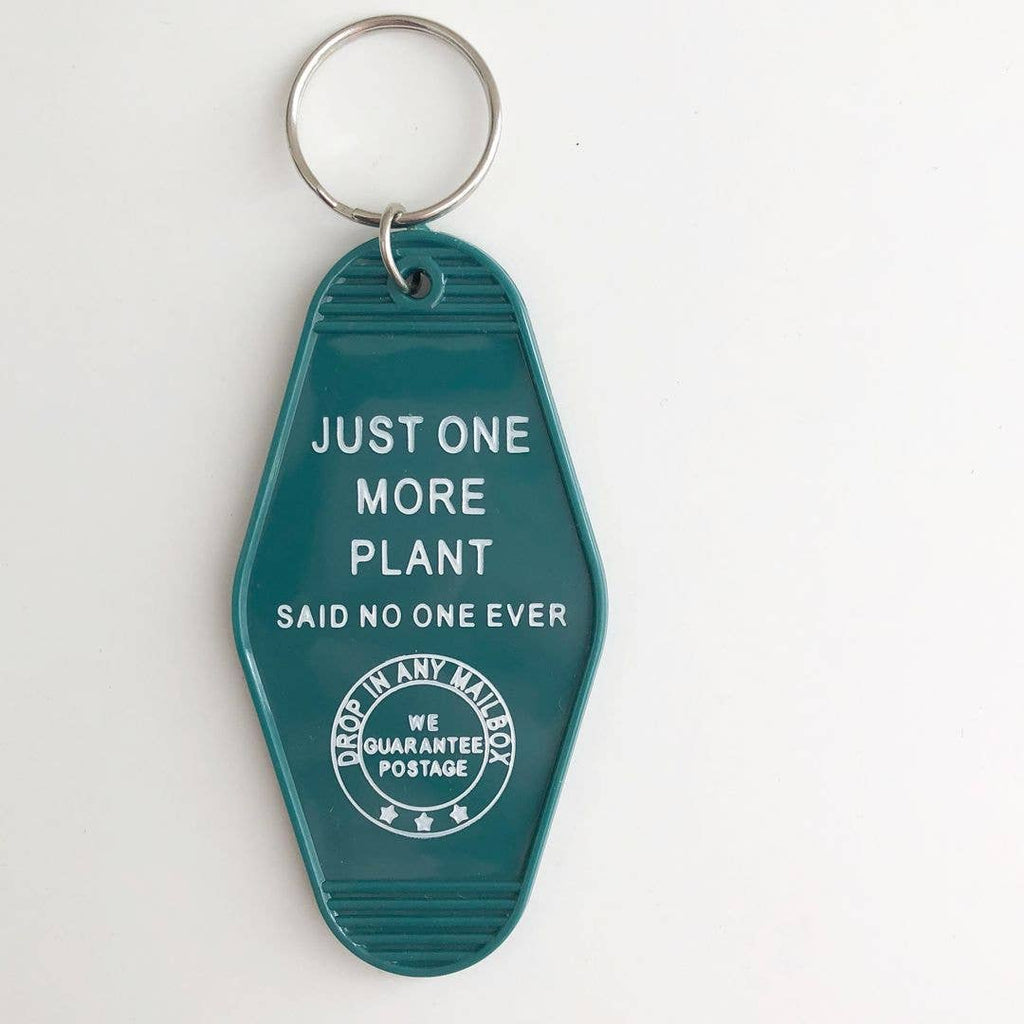 """Just 1 More Plant. Said No One Ever"" Key Tag"