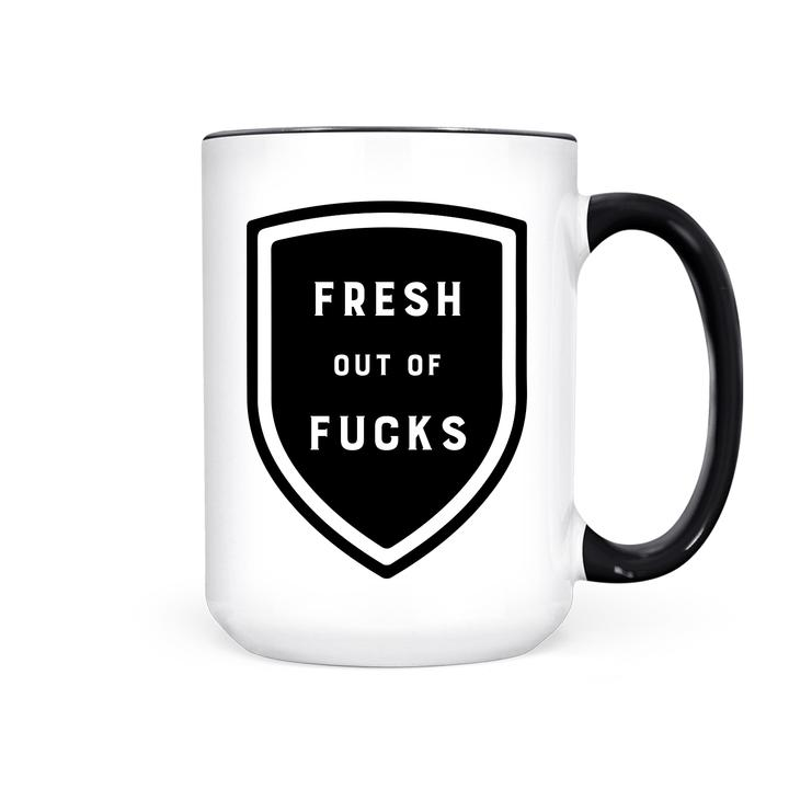 """Fresh Out of Fucks"" 15oz Mug"