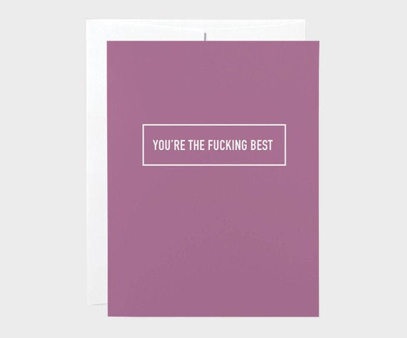 Classy Cards - You're the Fucking Best