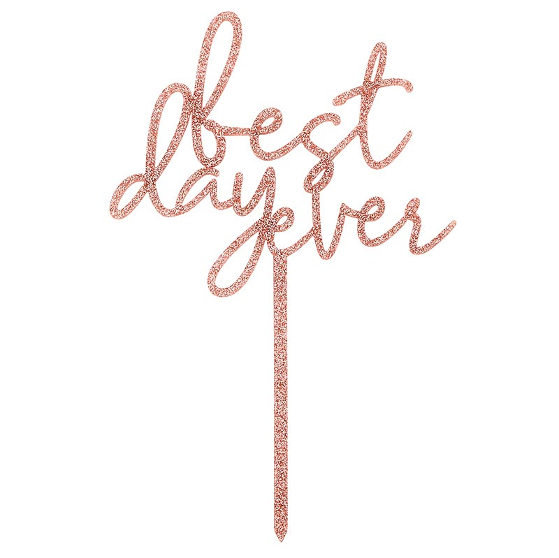 """Best Day Ever"" Acrylic Cake Topper"
