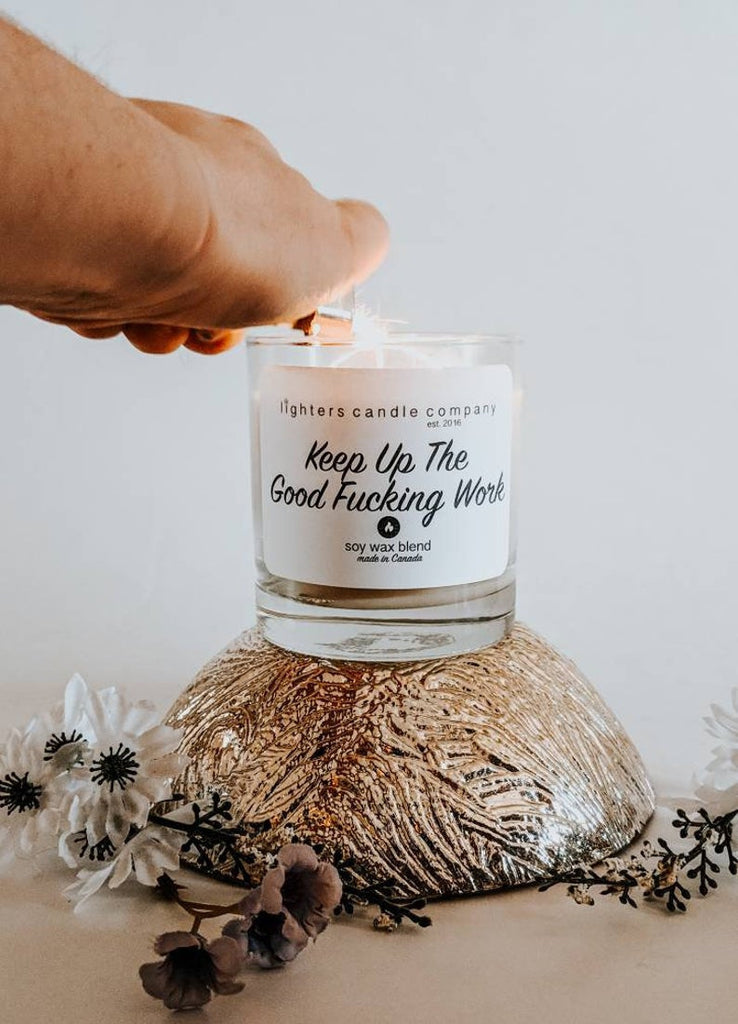 Lighters Candle Co. - Keep Up The Good Fucking Work