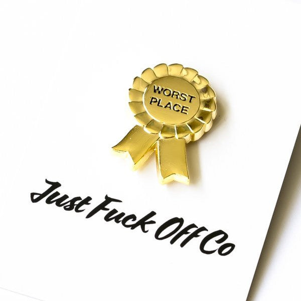 Just Fuck Off Co. - Worst Place Lapel Pin