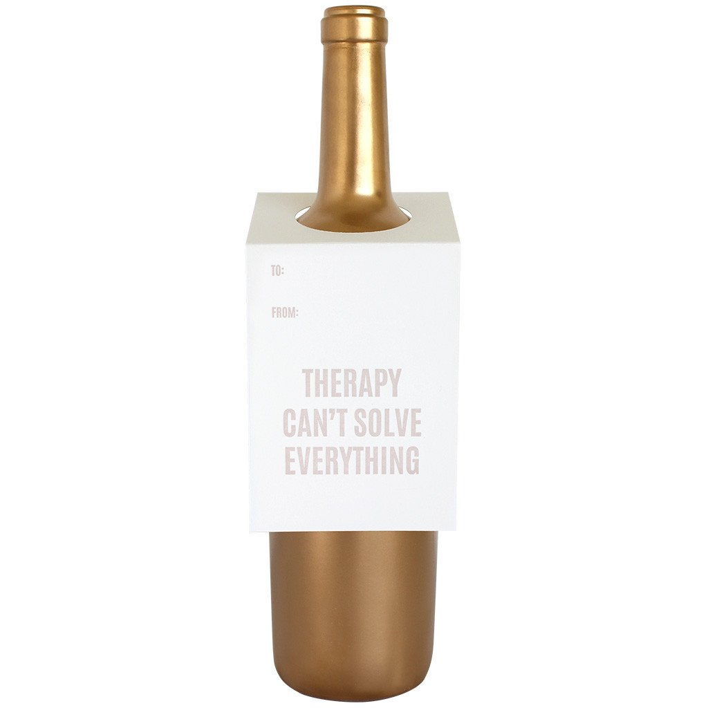"""Therapy Can't Solve Everything"" Bottle Tag"