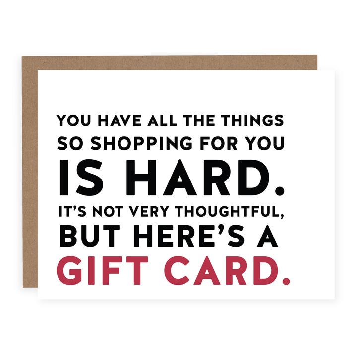 """Shopping For You Is Hard. Here's a Gift Card"" Greeting Card"