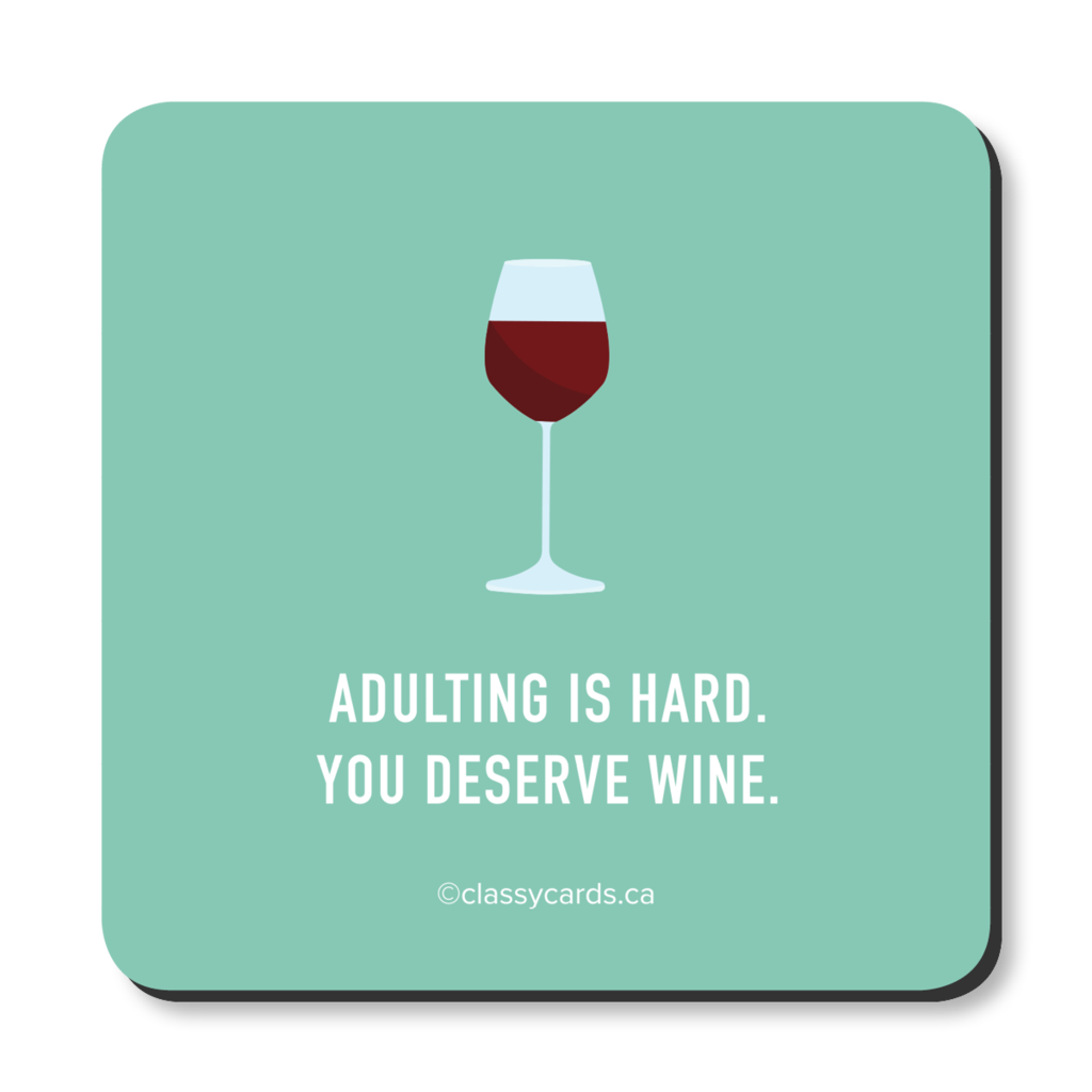 """Adulting Is Hard. You Deserve Wine."" Coaster"