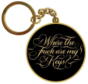 """Where The Fuck Are My Keys?"" Keychain"