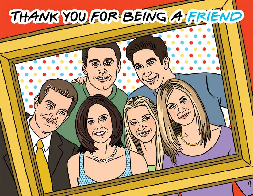 """Thank You For Being A Friend"" Friends Card"