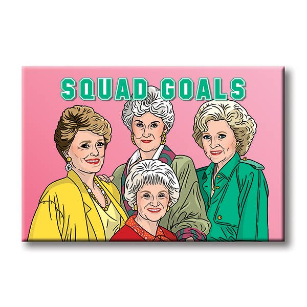 """Squad Goals"" Golden Girls Magnet"