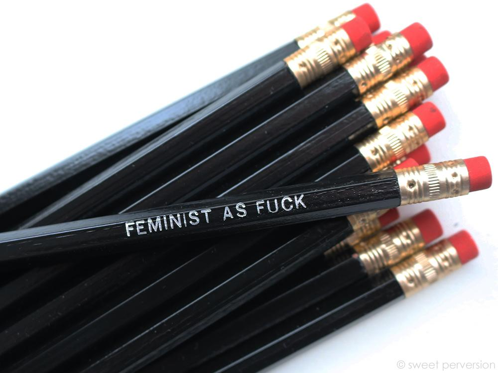 "Sweet Perversion - ""Feminist As Fuck"" Pencil"