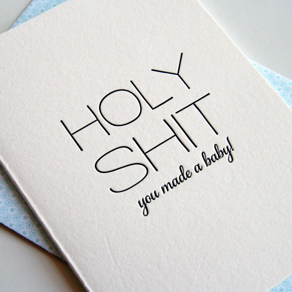Holy Shit You Made A Baby! Greeting Card