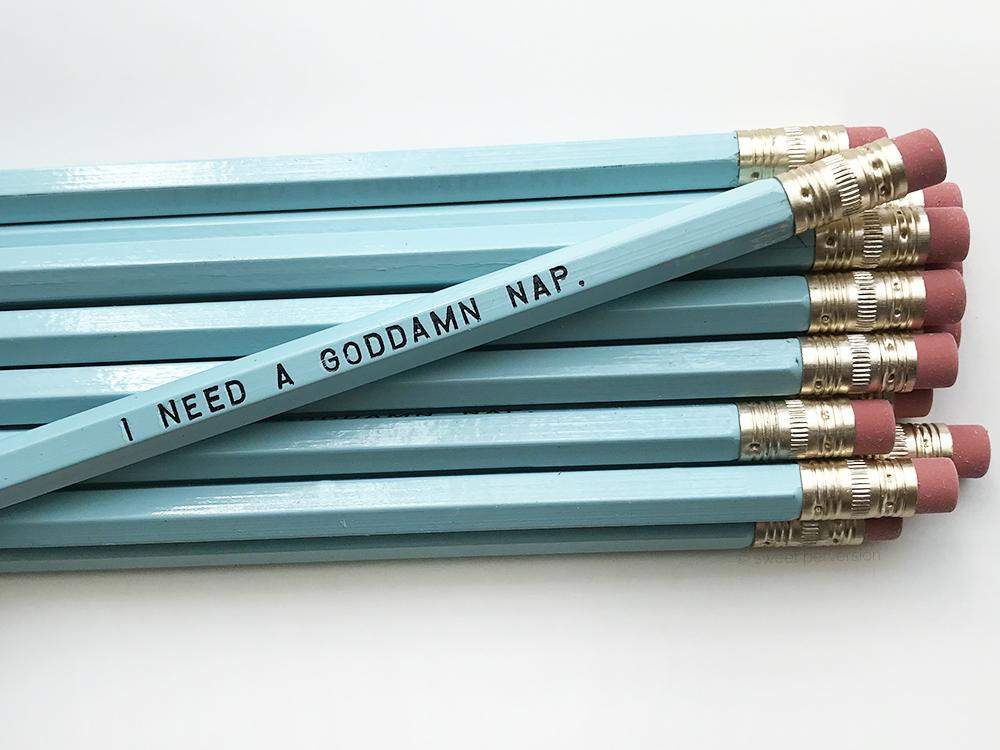 """I Need A Goddamn Nap"" Pencil"
