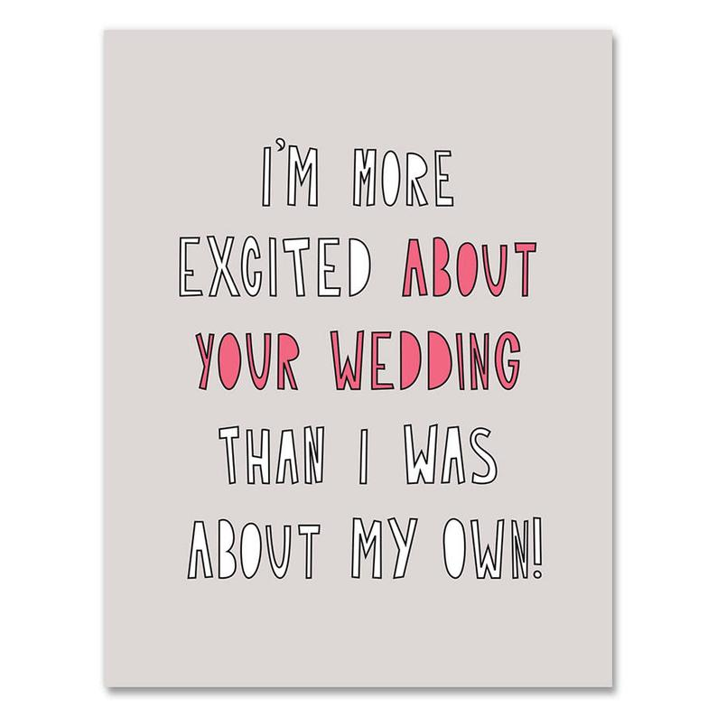 """More Excited About Your Wedding"" Wedding Card"
