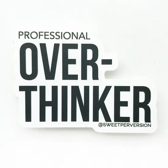 """Professional Overthinker"" Sticker"