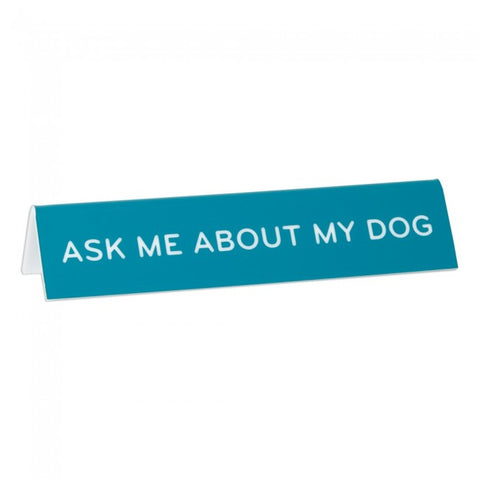 """Ask Me About My Dog"" Desk Sign"