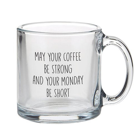 """May Your Coffee Be Strong .."" Glass Mug"