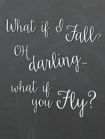 Oh-Darling-What-If-I-Fall-What-If-You-Fly? 8x10