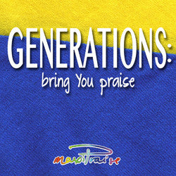 GENERATIONS: Bring You Praise CD