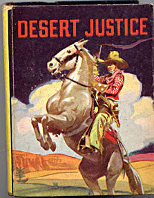 Big Little Book - Desert Justice - Ward M. Stevens - Published by Saalfield Publishing Co. 1938