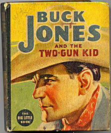 Big Little Book - Buck Jones & the Two-Gun Kid - Whitman Publishing Co. 1937