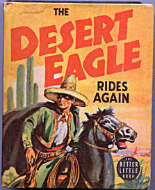 Big Little Book - The Desert Eagle Rides Again - Finney - Whitman Publishing Co. 1939