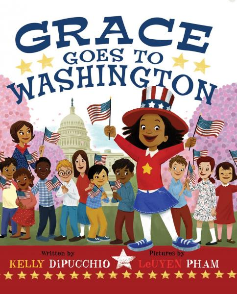 Grace Goes to Washington (Kelly DiPucchio)