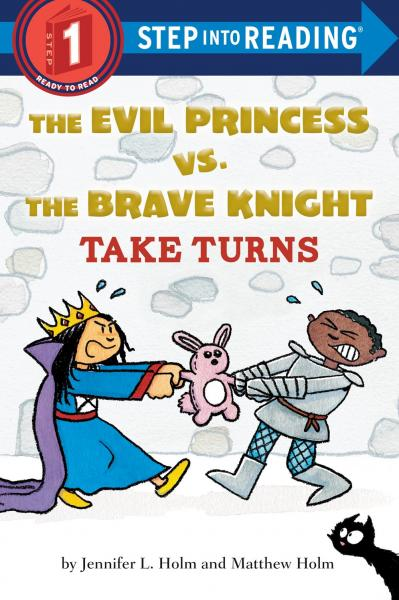 The Evil Princess vs. the Brave Knight Take Turns (Step Into Reading)