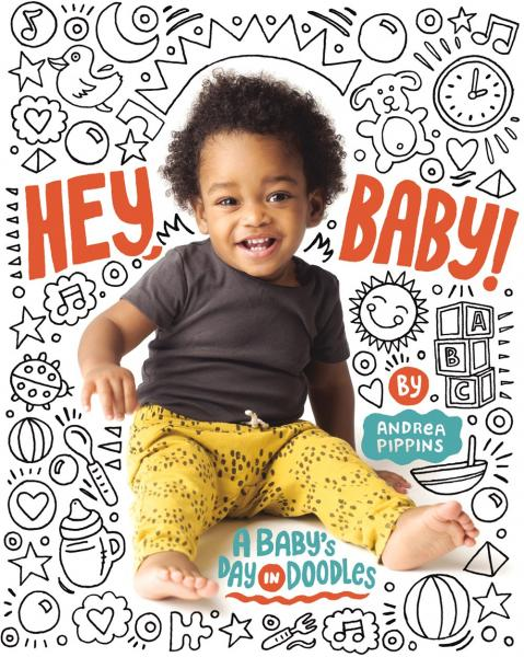 Hey, Baby! A Baby's Day in Doodles