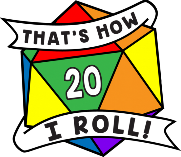 RPG Enamel Pin: Rainbow That's How I Roll d20