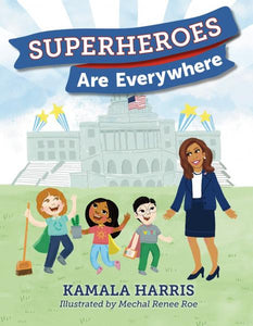 Superheroes are Everywhere (Kamala Harris)