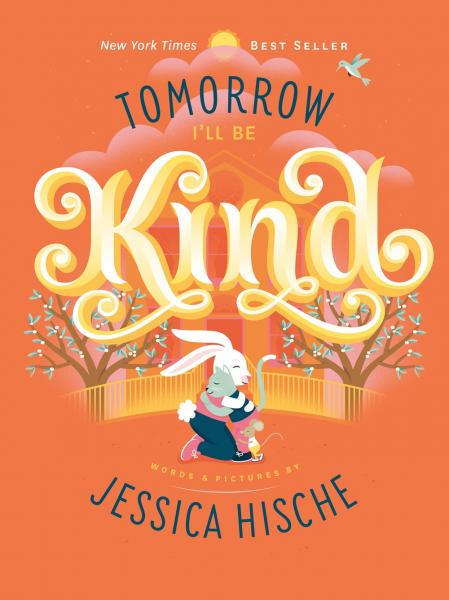 Tomorrow I'll Be Kind board book (Jessica Hische)