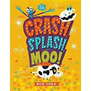 Crash, Splash, or Moo (Shea)