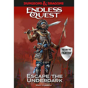 Dungeons & Dragons: Escape the Underdark (Endless Quest)