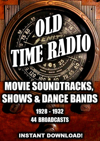 Movie Soundtracks, Shows & Dance Bands - 1928-1932 - 44 Broadcasts - Old Time Radio - Instant Download