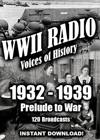 WWII Newscasts - 1932-1939 - Prelude to War - 305 Broadcasts - Old Time Radio - Instant Download