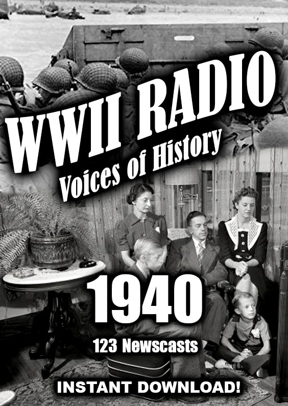 WWII Newscasts - 1940 - 123 Broadcasts - Old Time Radio - Instant Download