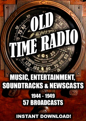 Entertainment, Soundtracks, Music and Newscasts 1944-1949 - 57 Broadcasts - Old time Radio - Instant Download